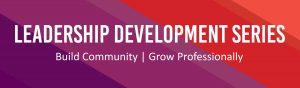 2016-2017 Leadership Development Series Impact